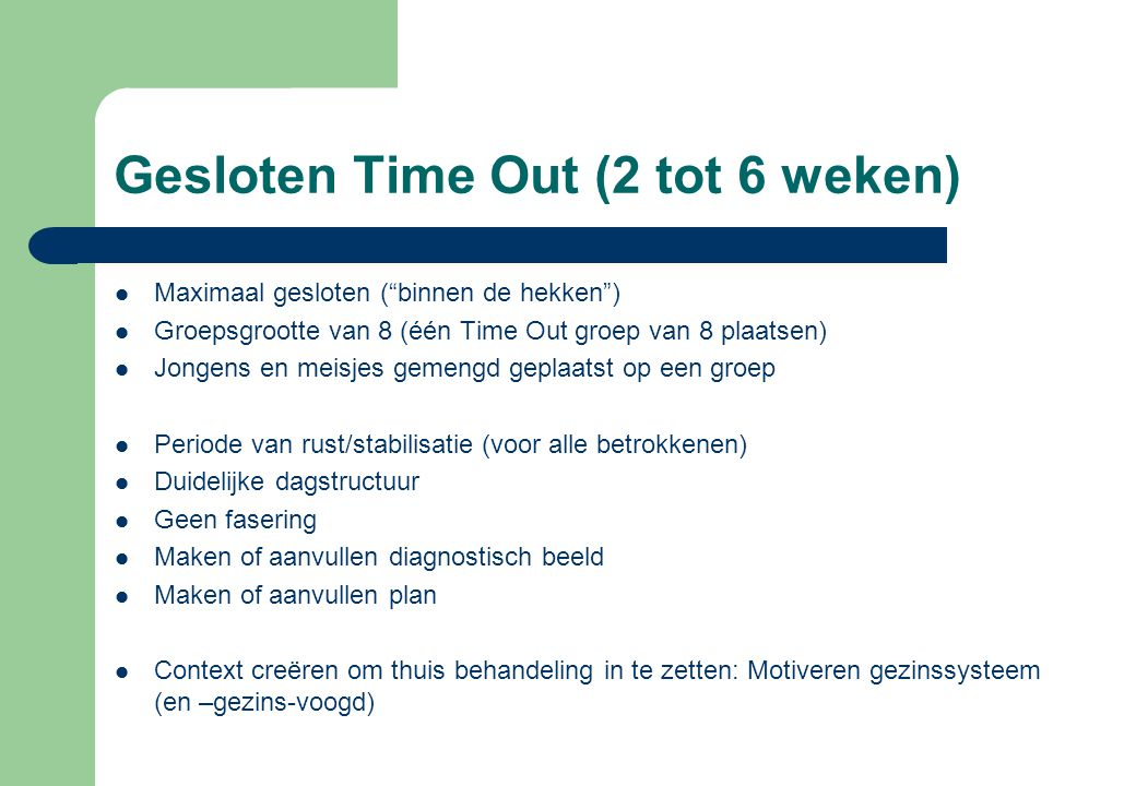 Gesloten Time Out (2 tot 6 weken)