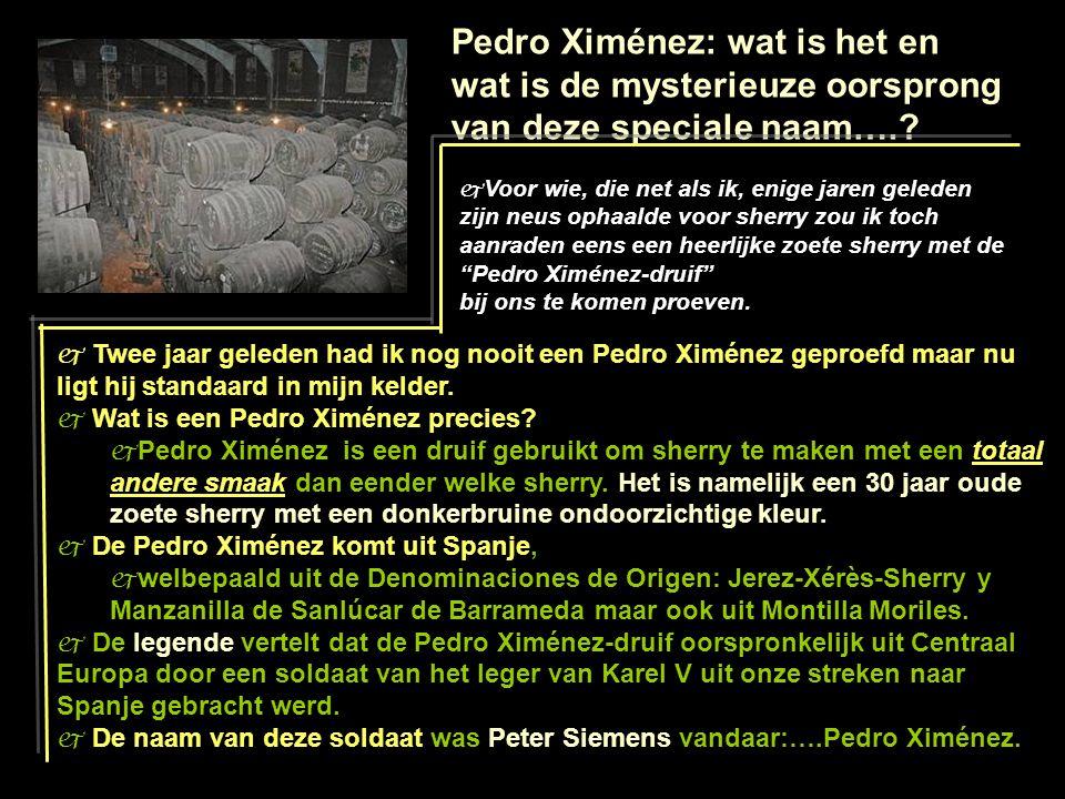 Pedro Ximénez: wat is het en wat is de mysterieuze oorsprong van deze speciale naam….