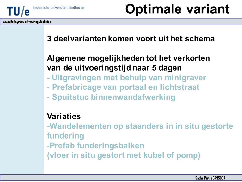 Optimale variant 3 deelvarianten komen voort uit het schema