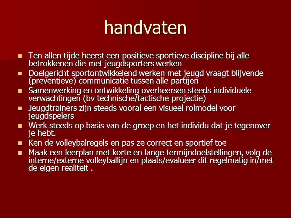 handvaten Ten allen tijde heerst een positieve sportieve discipline bij alle betrokkenen die met jeugdsporters werken.