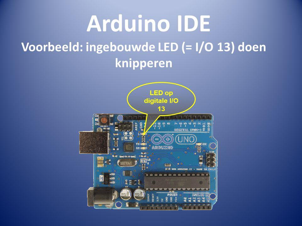 Voorbeeld: ingebouwde LED (= I/O 13) doen knipperen