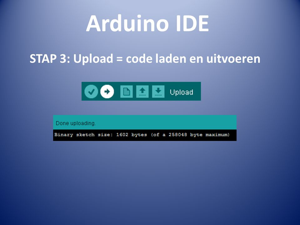 STAP 3: Upload = code laden en uitvoeren