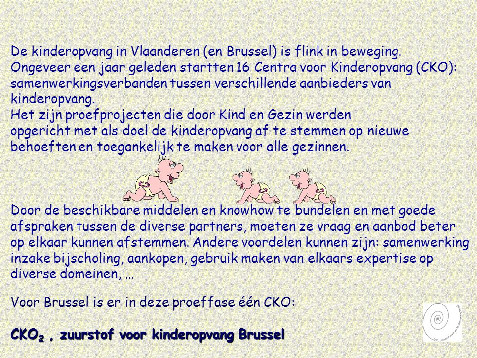 De kinderopvang in Vlaanderen (en Brussel) is flink in beweging.