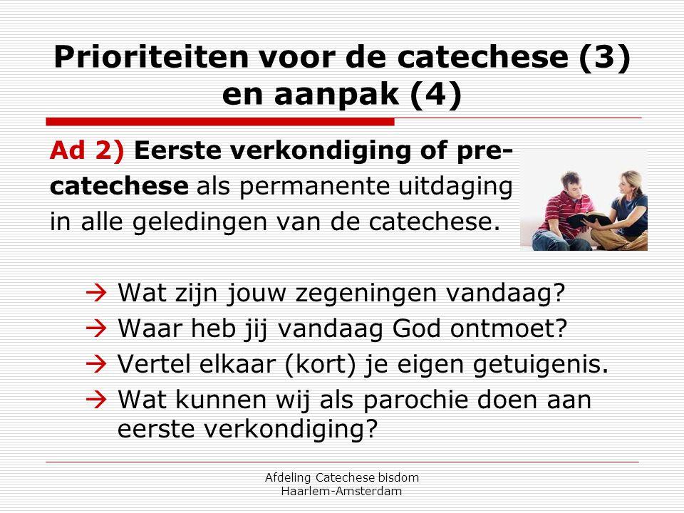 Prioriteiten voor de catechese (3) en aanpak (4)