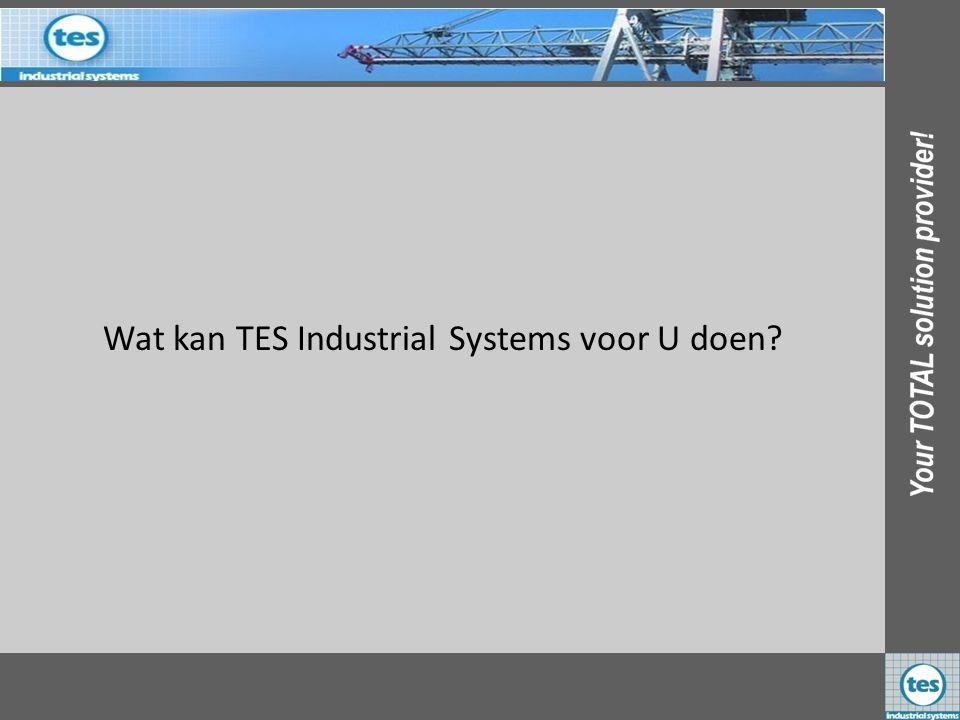 Wat kan TES Industrial Systems voor U doen