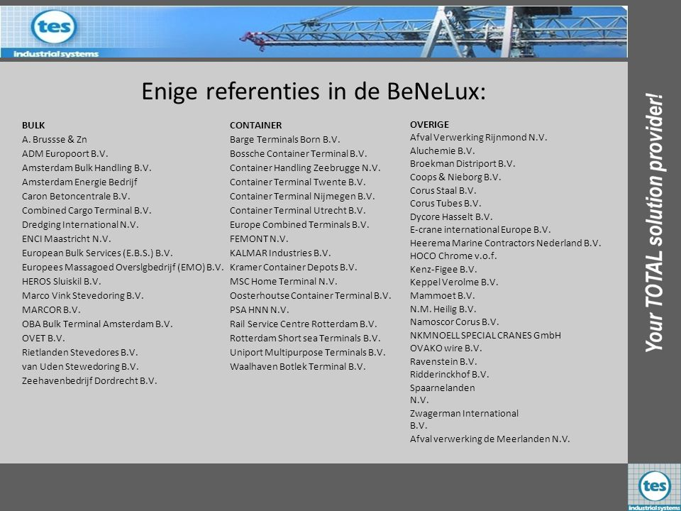 Enige referenties in de BeNeLux:
