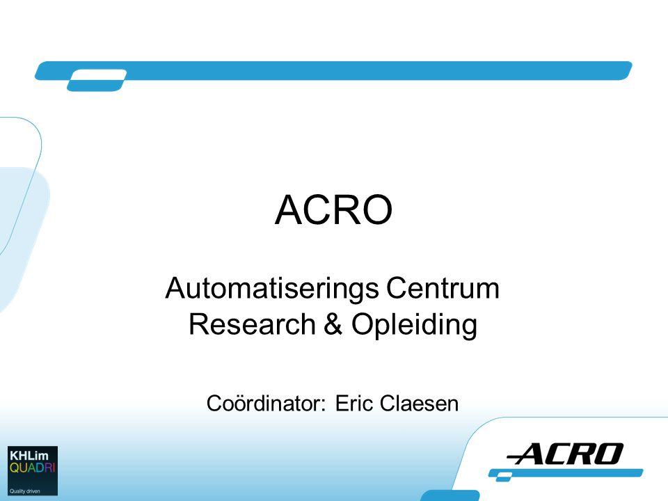 Automatiserings Centrum Research & Opleiding Coördinator: Eric Claesen