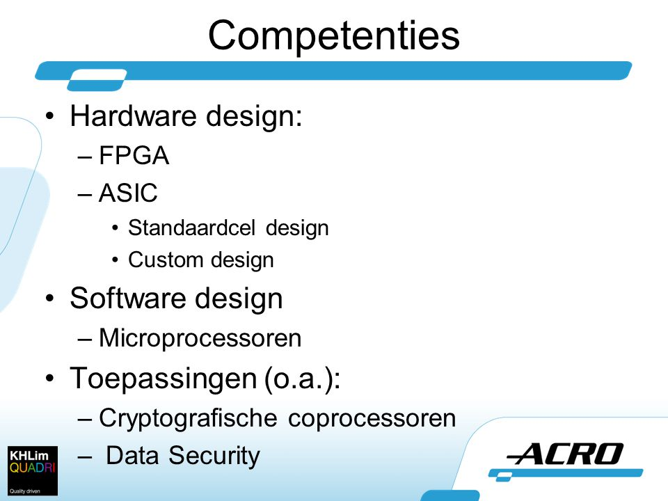 Competenties Hardware design: Software design Toepassingen (o.a.):