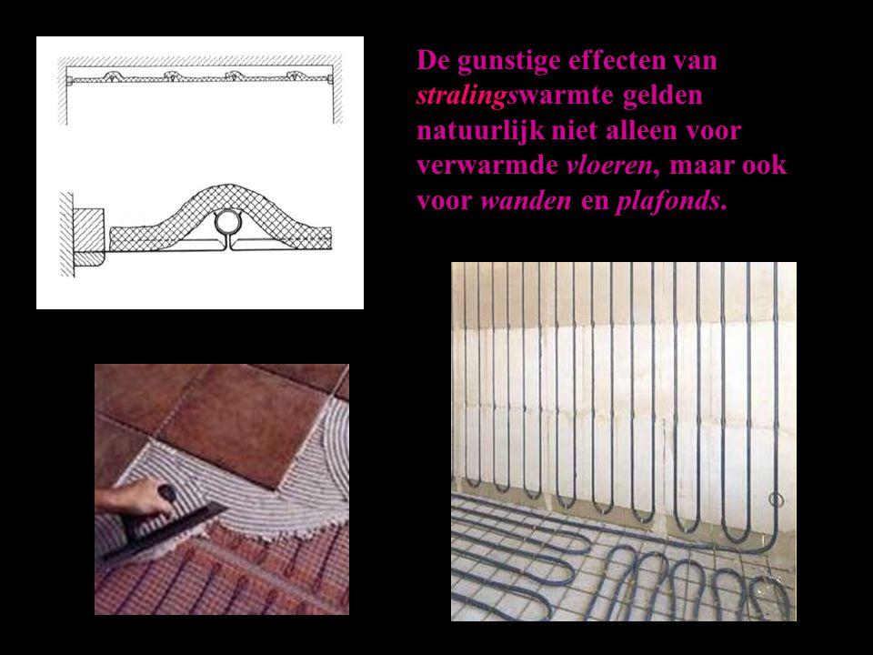 De gunstige effecten van stralingswarmte gelden natuurlijk niet alleen voor verwarmde vloeren, maar ook voor wanden en plafonds.