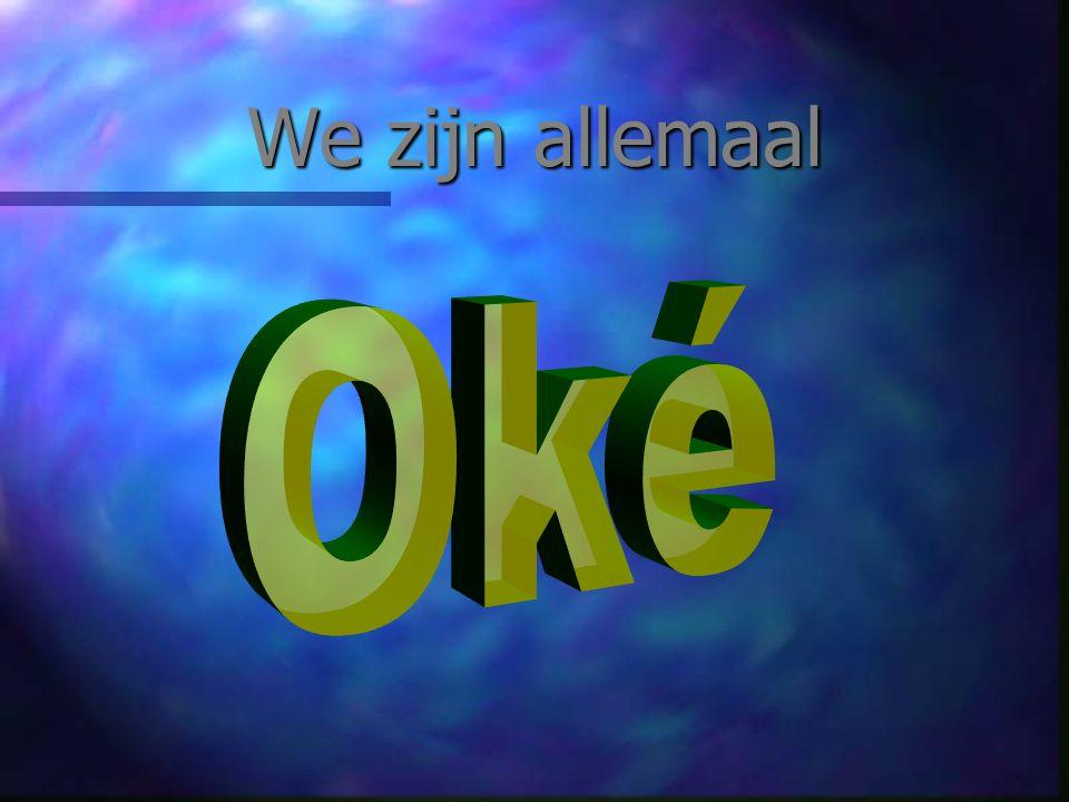 We zijn allemaal Oké