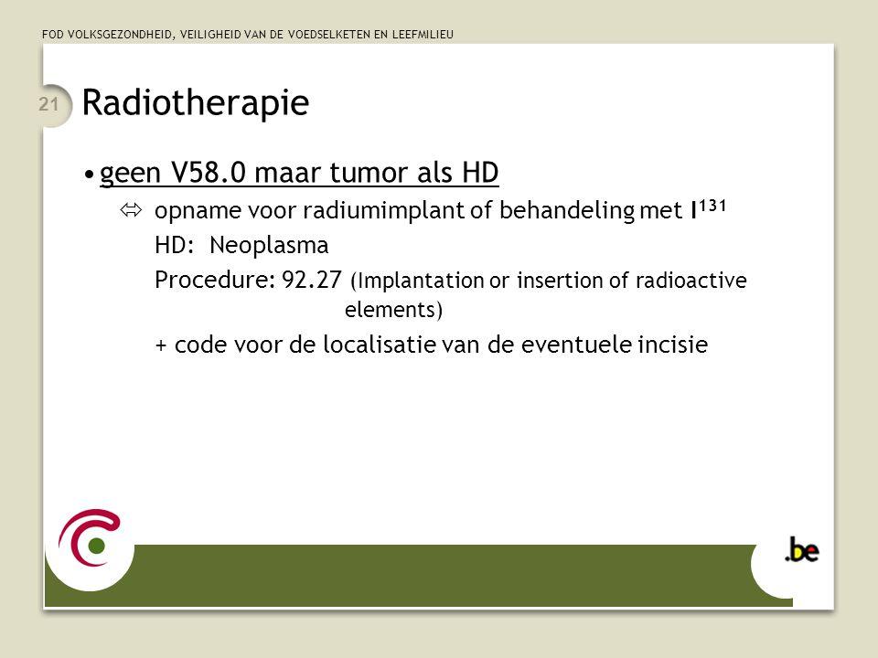 Radiotherapie geen V58.0 maar tumor als HD