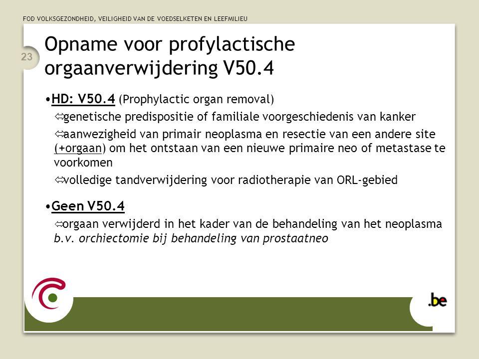 Opname voor profylactische orgaanverwijdering V50.4