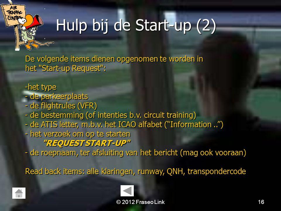 Hulp bij de Start-up (2) De volgende items dienen opgenomen te worden in. het Start-up Request :