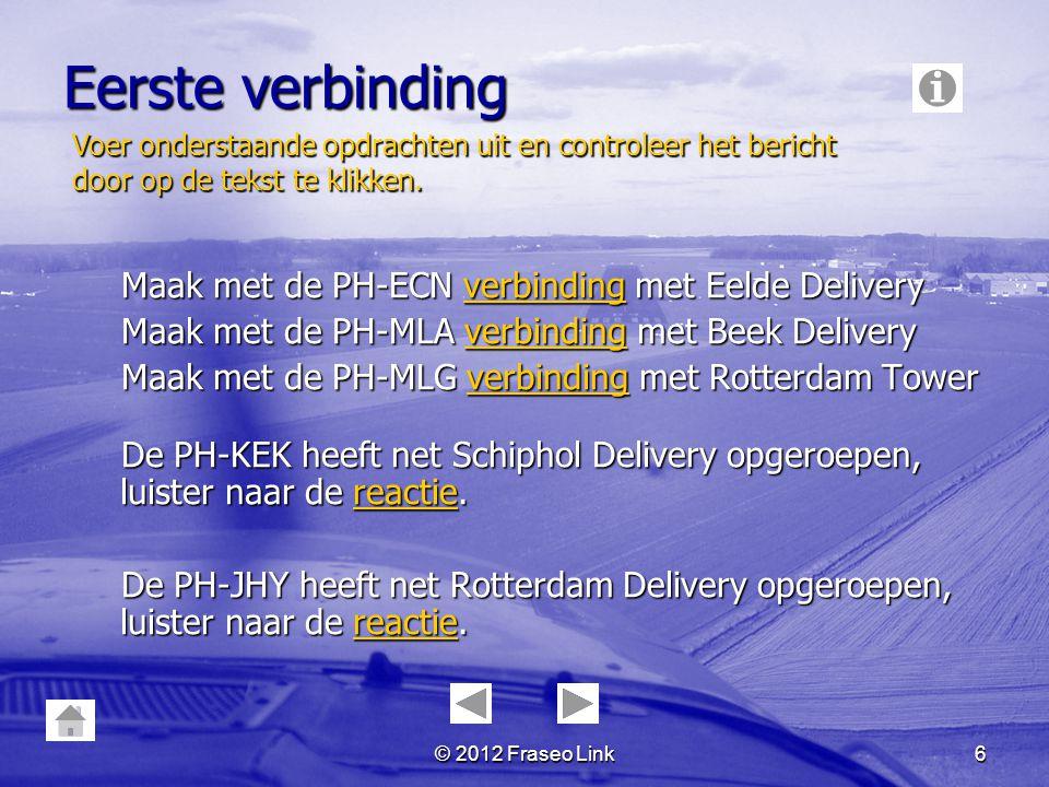 Eerste verbinding Maak met de PH-ECN verbinding met Eelde Delivery
