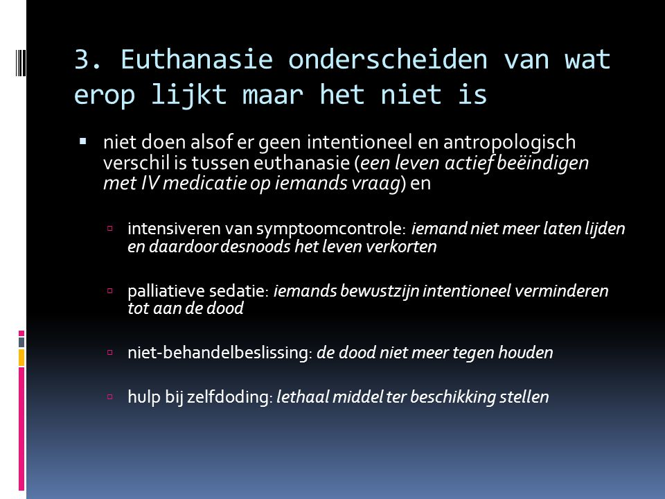 3. Euthanasie onderscheiden van wat erop lijkt maar het niet is