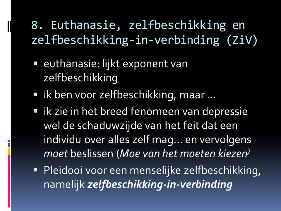 8. Euthanasie, zelfbeschikking en zelfbeschikking-in-verbinding (ZiV)