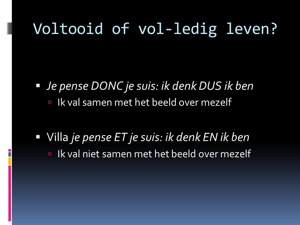 Voltooid of vol-ledig leven