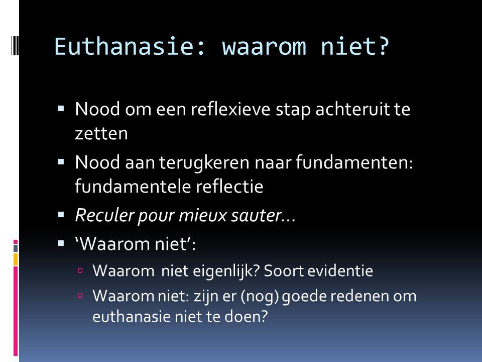 Euthanasie: waarom niet