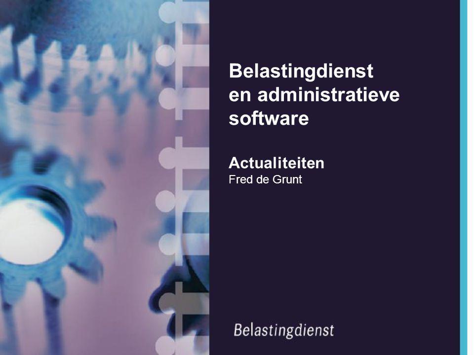Belastingdienst en administratieve software Actualiteiten