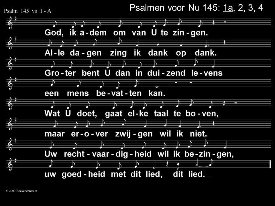 Psalmen voor Nu 145: 1a, 2, 3, 4