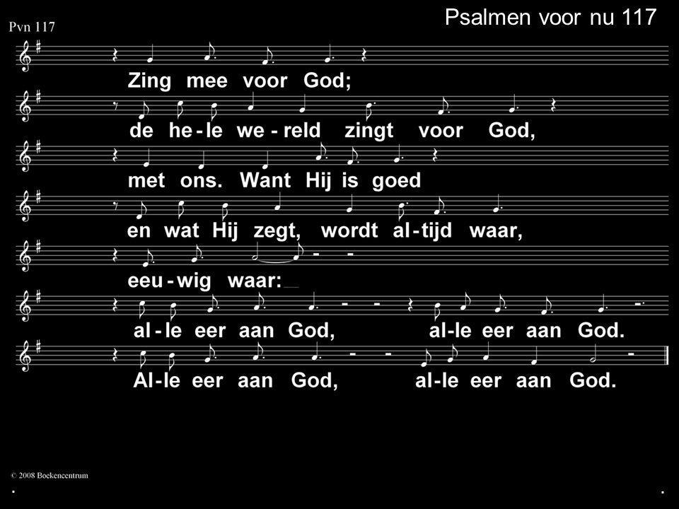 . Psalmen voor nu 117 . .