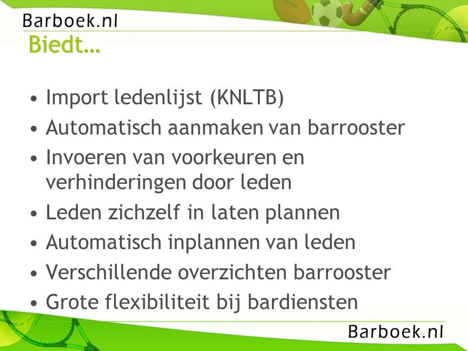 Biedt… Import ledenlijst (KNLTB) Automatisch aanmaken van barrooster