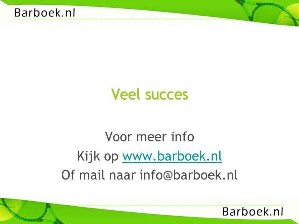 Voor meer info Kijk op www.barboek.nl Of mail naar info@barboek.nl