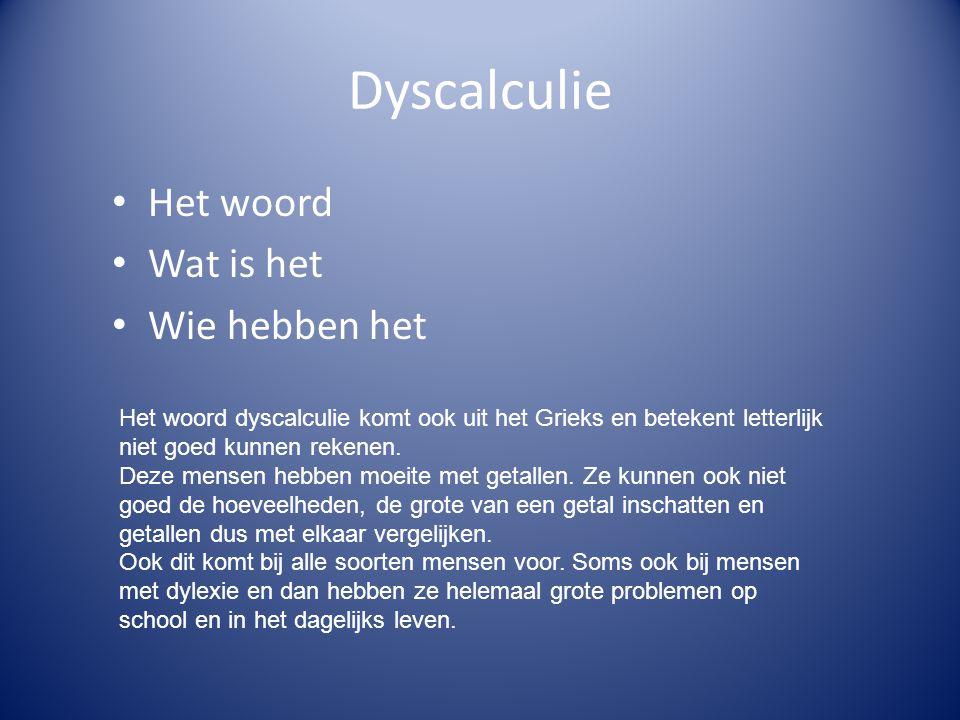 Dyscalculie Het woord Wat is het Wie hebben het