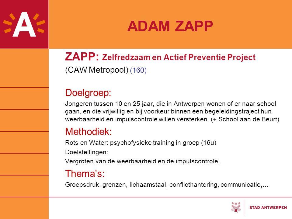 ADAM ZAPP ZAPP: Zelfredzaam en Actief Preventie Project Doelgroep: