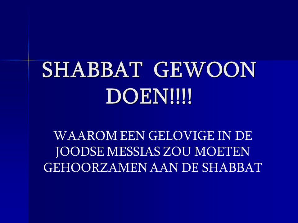 SHABBAT GEWOON DOEN!!!.