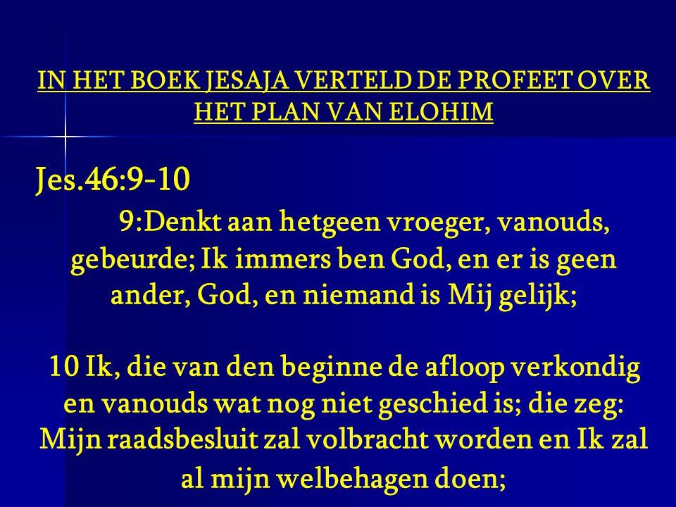 IN HET BOEK JESAJA VERTELD DE PROFEET OVER HET PLAN VAN ELOHIM