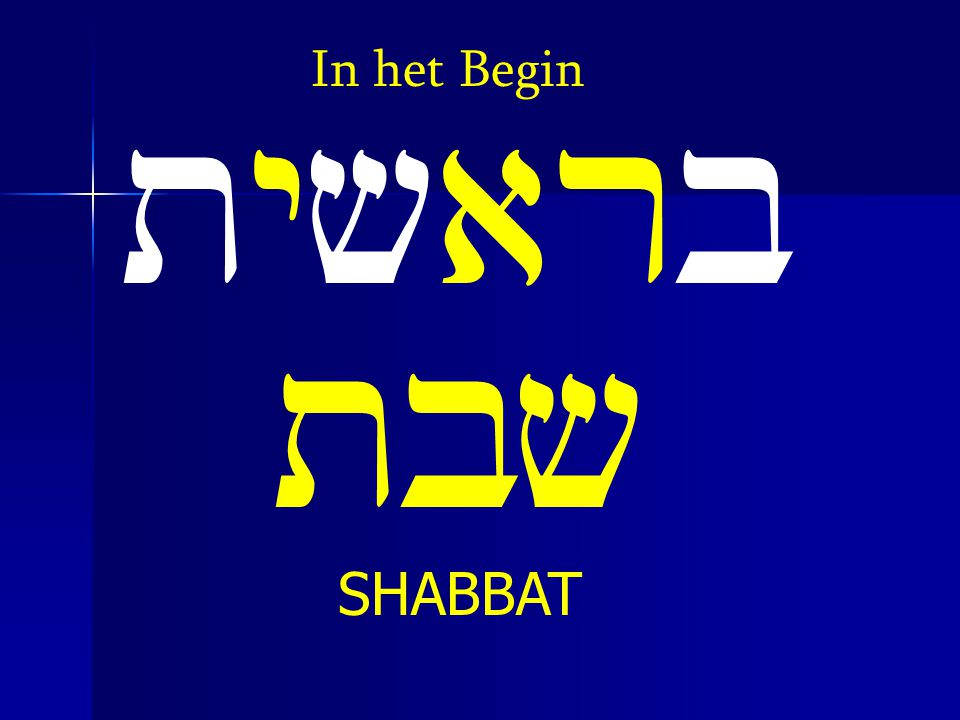 In het Begin tyvarb tbv SHABBAT