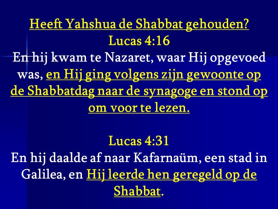 Heeft Yahshua de Shabbat gehouden