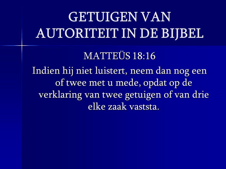 GETUIGEN VAN AUTORITEIT IN DE BIJBEL