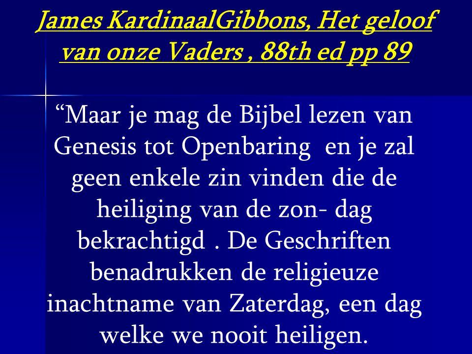 James KardinaalGibbons, Het geloof van onze Vaders , 88th ed pp 89