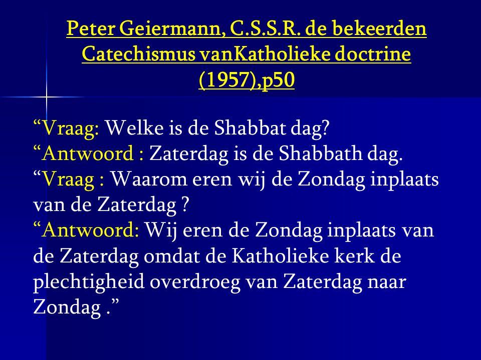 Peter Geiermann, C.S.S.R. de bekeerden Catechismus vanKatholieke doctrine (1957),p50