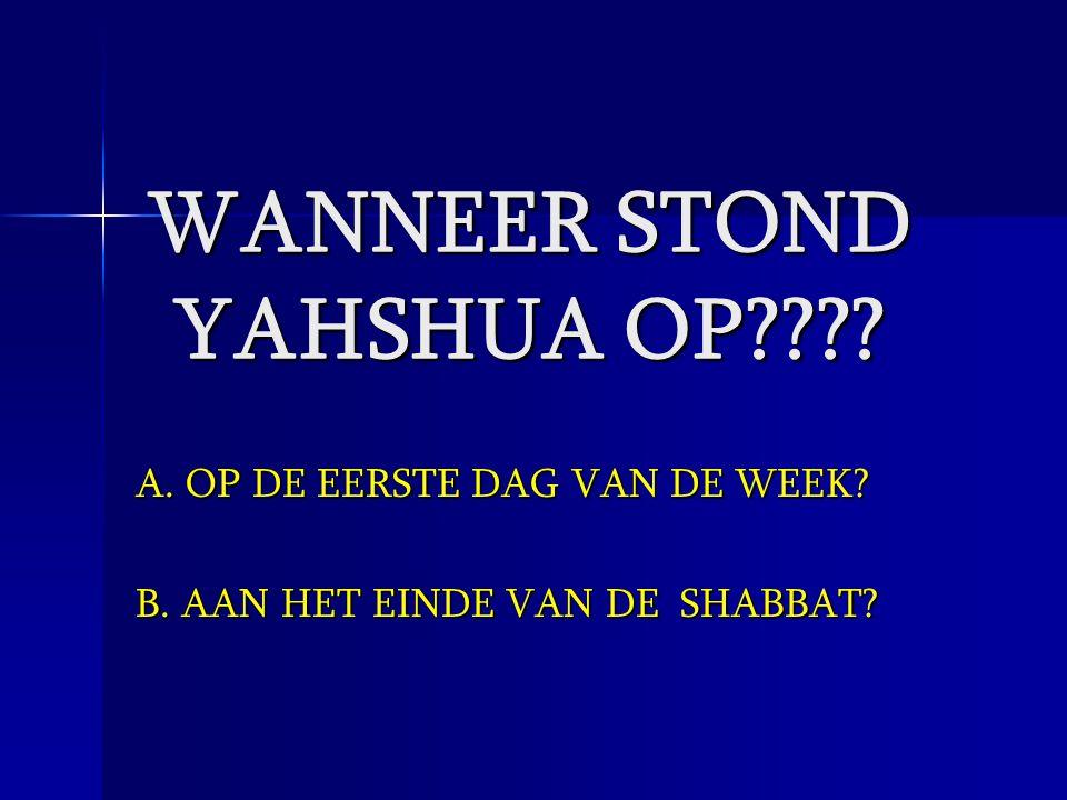 WANNEER STOND YAHSHUA OP