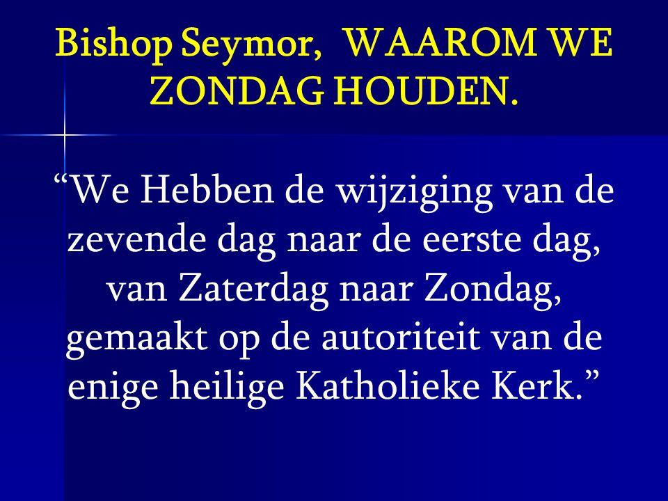 Bishop Seymor, WAAROM WE ZONDAG HOUDEN.