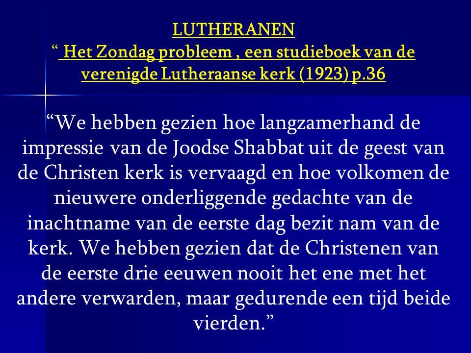 LUTHERANEN Het Zondag probleem , een studieboek van de verenigde Lutheraanse kerk (1923) p.36.