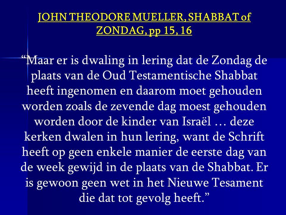 JOHN THEODORE MUELLER, SHABBAT of ZONDAG, pp 15, 16