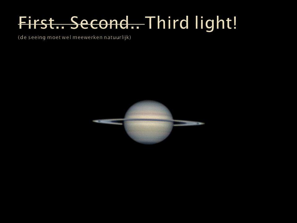 First.. Second.. Third light! (de seeing moet wel meewerken natuurlijk)