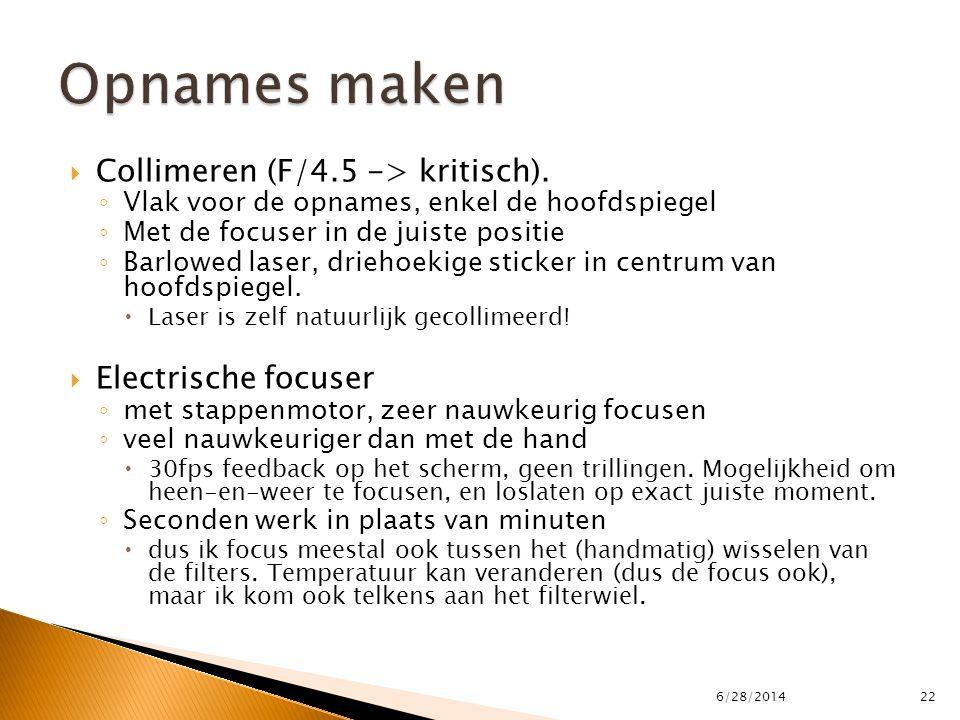 Opnames maken Collimeren (F/4.5 -> kritisch). Electrische focuser