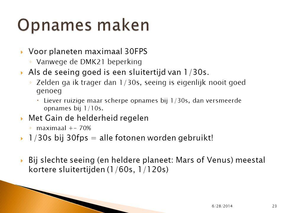 Opnames maken Voor planeten maximaal 30FPS