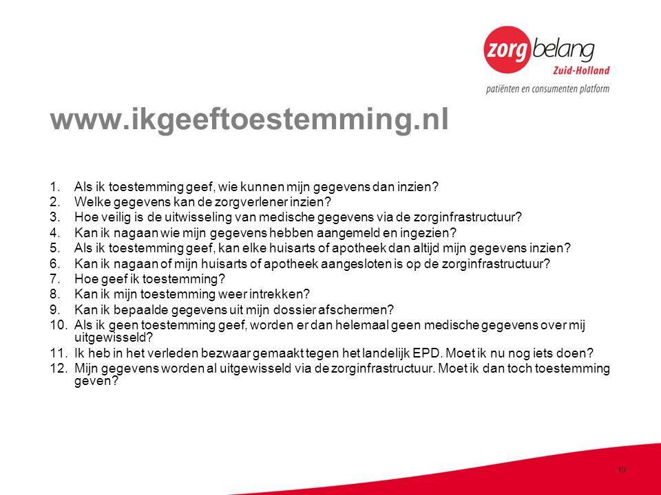 www.ikgeeftoestemming.nl Als ik toestemming geef, wie kunnen mijn gegevens dan inzien Welke gegevens kan de zorgverlener inzien