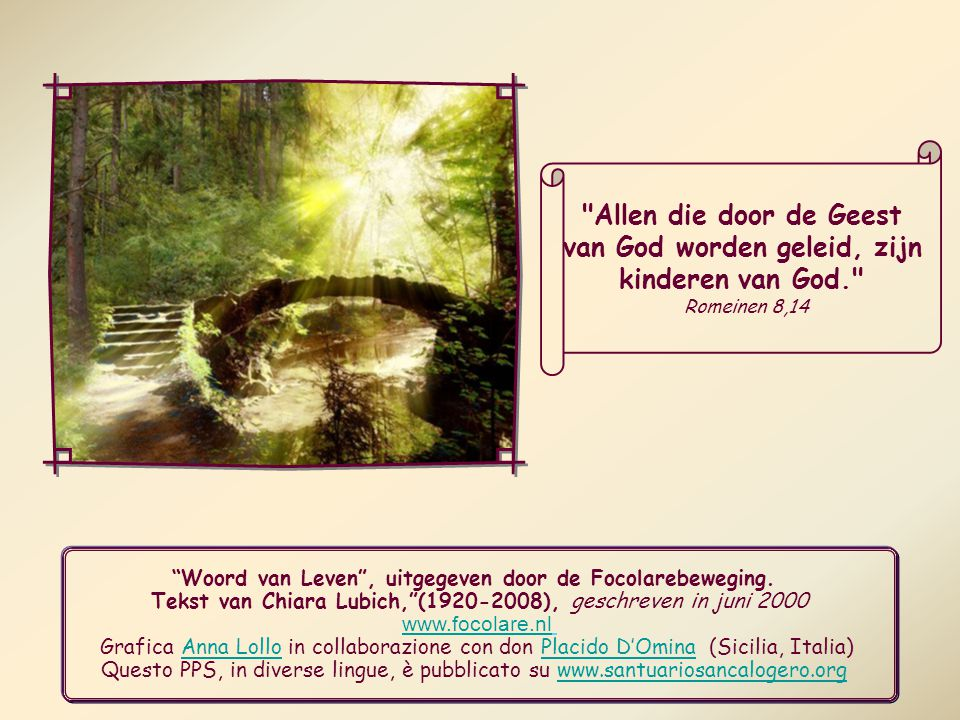van God worden geleid, zijn kinderen van God.