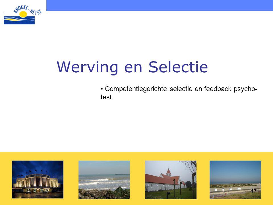 Werving en Selectie Competentiegerichte selectie en feedback psycho-test
