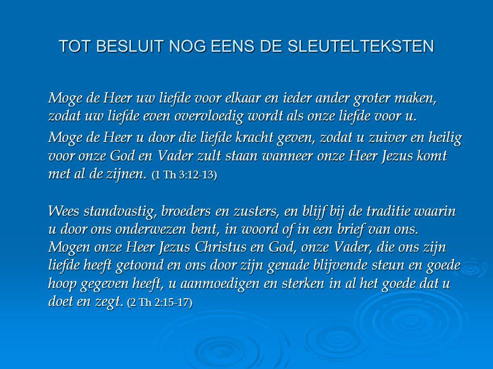 TOT BESLUIT NOG EENS DE SLEUTELTEKSTEN