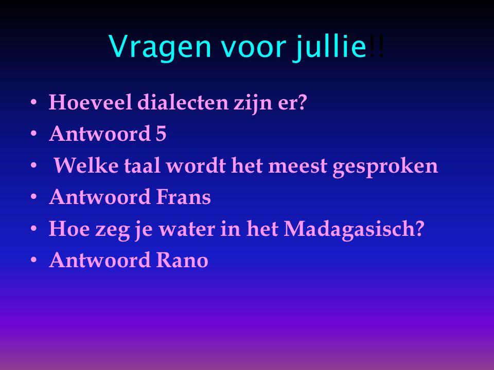 Vragen voor jullie!! Hoeveel dialecten zijn er Antwoord 5