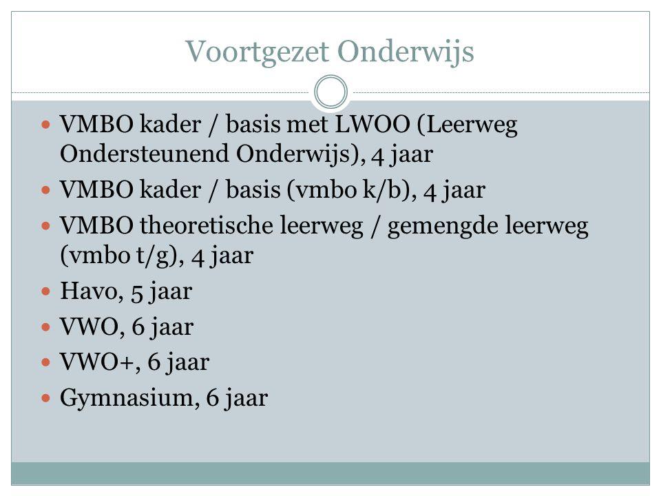 Voortgezet Onderwijs VMBO kader / basis met LWOO (Leerweg Ondersteunend Onderwijs), 4 jaar. VMBO kader / basis (vmbo k/b), 4 jaar.