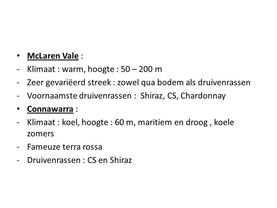 McLaren Vale : Klimaat : warm, hoogte : 50 – 200 m. Zeer gevariëerd streek : zowel qua bodem als druivenrassen.